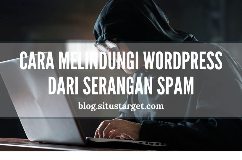 Cara Melindungi WordPress dari Serangan Spam