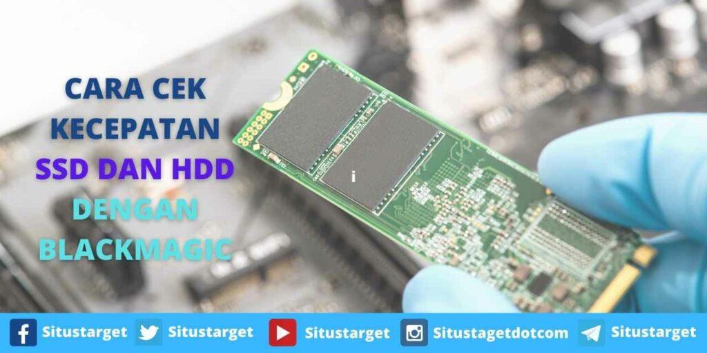 CARA CEK KECEPATAN SSD DAN HDD DENGAN BLACKMAGIC