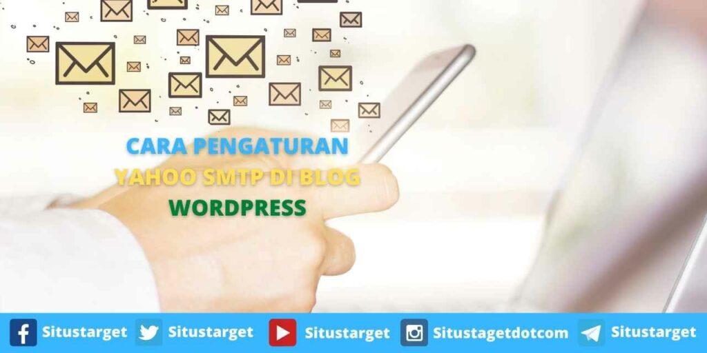 CARA PENGATURAN YAHOO SMTP DI BLOG WORDPRESS