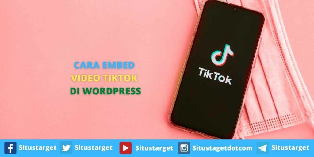Cara Embed Video TikTok di WordPress