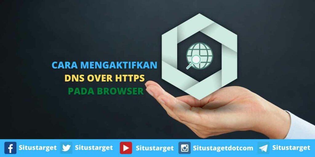 Cara Mengaktifkan DNS over HTTPS Pada Browser