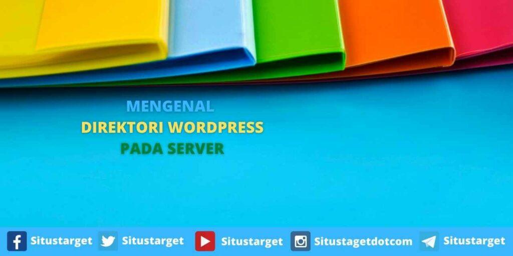 Mengenal lebih jauh direktori WordPress pada server hosting