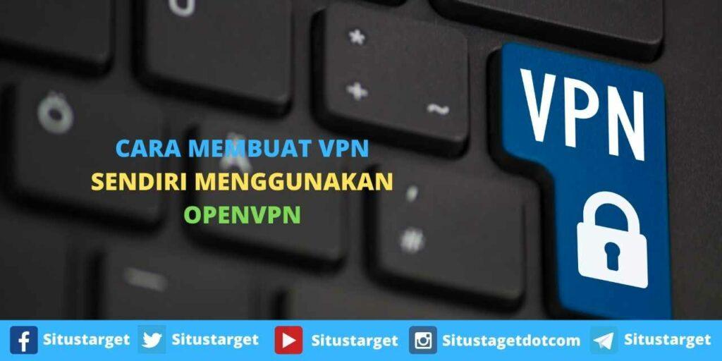 Cara Membuat VPN Sendiri Menggunakan OpenVPN