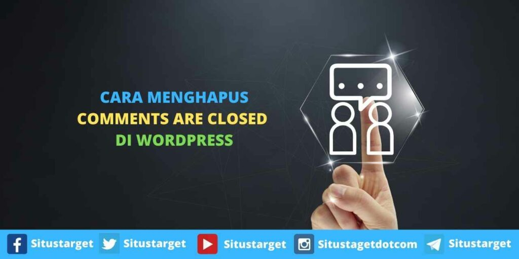 Cara Menghapus Comments Are Closed Di WordPress